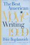 The Best American Movie Writing 1999 - Peter Bogdanovich, Jason Shinder
