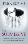 The Submissive (Book 1: The Submissive Trilogy) - Tara Sue Me