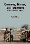 Criminals, Militias, and Insurgents Organized Crime in Iraq - Phil Willliams, Douglas C. Lovelace Jr., Strategic Studies Institute