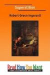 Superstition (Large Print) - Robert G. Ingersoll