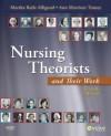 Nursing Theorists and Their Work - Martha Raile Alligood, Ann Marriner Tomey