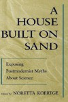 A House Built on Sand - Noretta Koertge