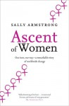 Ascent of Women - Sally Armstrong