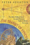 The Transit of Venus: The Brief, Brilliant Life of Jeremiah Horrocks, Father of British Astronomy - Peter Aughton