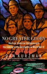 No Greater Glory: The Four Immortal Chaplains and the Sinking of the Dorchester in World War II - Dan Kurzman