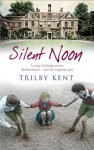 Silent Noon - Trilby Kent