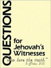 Questions For Jehovah's Witnesses - William Cetnar