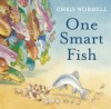 One Smart Fish. - Christopher Wormell