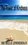 The Power of Kindness - Michelle Zimmerman