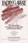 Fading Away: The Experience of Transition in Families with Terminal Illness - Pamela Brown, Joanne C. Reimer, Nola Martens