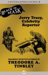 Jerry Tracy, Celebrity Reporter - Theodore A. Tinsley