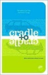 Cradle to Cradle: Remaking the Way We Make Things - William McDonough