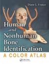 Human and Nonhuman Bone Identification: A Color Atlas - France, Diane L.