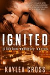 Ignited - Kaylea Cross