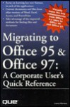 Migrating to Office 95 & Office 97: A Corporate User's Quick Reference - Laura Monsen, Tom Stevens, Anne Owen