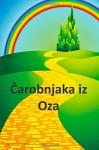Carobnjaka iz Oza: The Wonderful Wizard of Oz (Croatian edition) - Frank Baum, Peter Williams