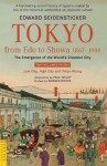 Tokyo from Edo to Showa 1867-1989: The Emergence of the World's Greatest City (Tuttle Classics) - Donald Richie, Edward Seidensticker, Paul Waley