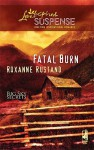 Fatal Burn (Steeple Hill Love Inspired Suspense) (Big Sky Series, #2) - Roxanne Rustand