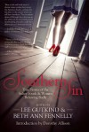 Southern Sin: True Stories of the Sultry South and Women Behaving Badly - Lee Gutkind, Beth Ann Fennelly, Dorothy Allison