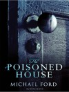 The Poisoned House - Michael Ford