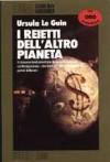 I reietti dell'altro pianeta - Ursula K. Le Guin, Carlo Pagetti, Riccardo Valla