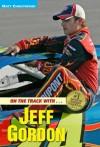 On the Track with Jeff Gordon - Matt Christopher, Glenn Stout