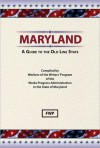 Maryland,: A Guide to the Old Line State - Writers Program Of The Work Projects Administsration