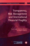 Transparency, Risk Management and International Financial Fragility: Geneva Reports on the World Economy 4 (International Center for Monetary and Banking Studies (Icmb)) - Mario Draghi, Francesco Giavazzi, Robert C. Merton