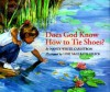 Does God Know How to Tie Shoes? - Nancy White Carlstrom, Lori McElrath-Eslick