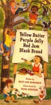 Yellow Butter, Purple Jelly, Red Jam, Black Bread: Poems - Mary Ann Hoberman, Chaya Burstein