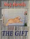 The Gift - Mary Marvella