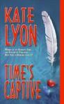 Time's Captive - Kate Lyon