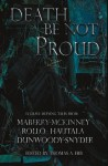 Death, Be Not Proud - Steven L. Shrewsbury, David Dunwoody, Joe McKinney, Lucy A. Snyder, Rick Hautala, Gord Rollo, Skip Novak, Jonathan Maberry, David Brockie, Thomas A. Erb