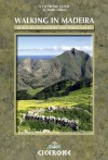 Walking in Madeira: 60 routes on Madeira and Porto Santo (Cicerone Guides) - Paddy Dillon