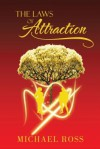 The Laws of Attraction: The Manual That Seeks to Reach the Greatest Part of You: Your Potential - Michael Ross
