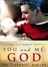 It's about You and Me, God: The Journey Begins - Holly Webb