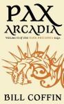 Pax Arcadia - Bill Coffin