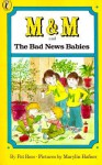 M & M and the Bad News Babies - Pat Ross, Marylin Hafner