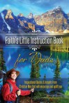 Faith's Little Instruction Book for Dads: Inspirational Quotes and Insights from Christian Men That Will Encourage and Uplift You - Harrison House