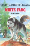 White Fang (Great Illustrated Classics) - Malvina G. Vogel, Jack London