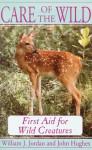 Care of the Wild: First Aid for All Wild Creatures - W. J. Jordan, John Hughes, William J. Jordon