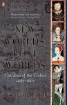 New Worlds, Lost Worlds: The Rule of the Tudors, 1485-1603 (Penguin History of Britain) - Susan Brigden