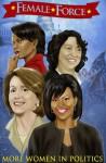 Female Force: More Women in Politics - Robert Schnakenberg