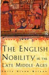 The English Nobility in the Late Middle Ages: The Fourteenth-Century Political Community - Chris Given-Wilson