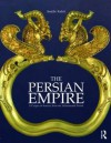 The Persian Empire: A Corpus of Sources from the Achaemenid Period - Amélie Kuhrt