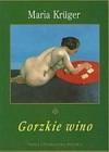 Gorzkie wino - Maria Krüger