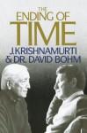 The Ending of Time - David Bohm, J. Krishnamurti