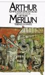 Arthur, koning voor eens en altijd. Gevolgd door Het boek Merlijn - T.H. White, Max Schuchart
