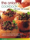 The Onion Lover's Cookbook: With Over 100 Recipes - Brian Glover