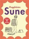 Plugghästen Sune - Sören Olsson, Anders Jacobsson